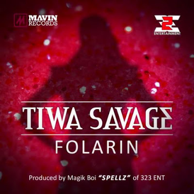 Gidi : Tiwa Savage – Folarin [Prod.Spellz] + Download