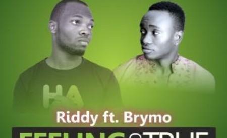 Riddy(@riddyreaddone) ft BrymO – Feeling So True