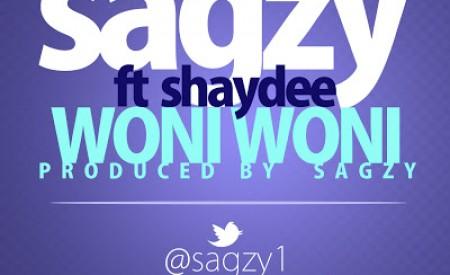 New Music : Sagzy ft Shaydee (@shaydeeboi) | Woni Woni