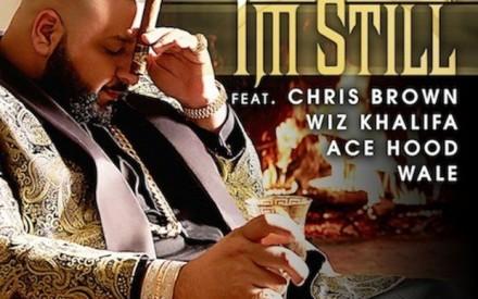 New Music: DJ Khaled (feat. Chris Brown, Wale, Wiz Khalifa & Ace Hood) – 'I'm Still'