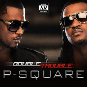 Music : P-Square ft. Don Jazzy – Collabo