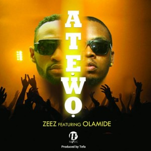 Music : DJ Zeez Ft. Olamide – Atewo