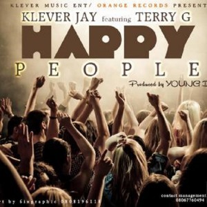 MUSIC : Klever Jay – Happy People ft. Terry G