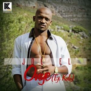 MUSIC : Joe EL – Onye (Eji Kolo)