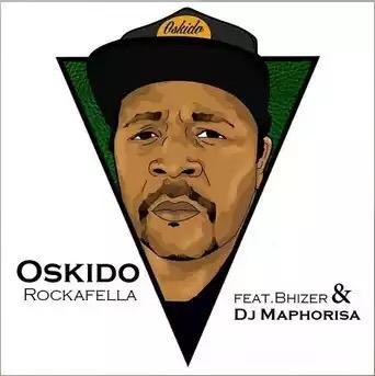 """Oskido – """"Rockerfella"""" ft. Dj Maphorisa & Bhizer (Prod. By Uhuru)"""