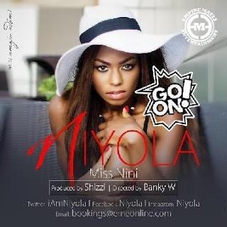 "Music : Niyola – ""Go On"" (Prod. By Shizzi)"