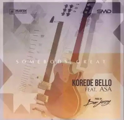 """Music : Korede Bello – """"Somebody Great"""" ft. Asa (Prod by Don Jazzy)"""