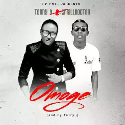 """Music : Terry G – """"Omoge"""" ft. Small Doctor"""