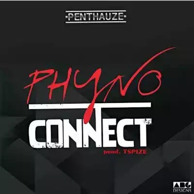 """Music : Phyno – """"Connect"""" (prod by Tspize)"""
