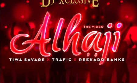 VIDEO : DJ Xclusive – Alhaji ft. Tiwa Savage, Reekado Banks, Trafic
