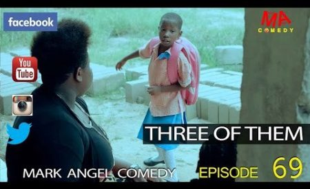 DOWNLOAD COMEDY SKIT: THREE OF THEM (Mark Angel & Emanuella)