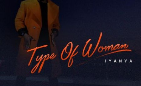 "New Music : Iyanya – ""Type of Woman"" (Prod by Mystro)"