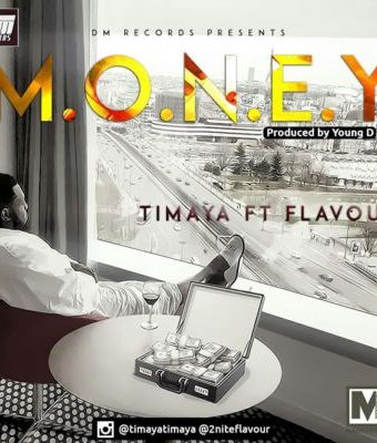 "New Music : Timaya – ""M.O.N.E.Y"" ft. Flavour (Prod. By Young D)"