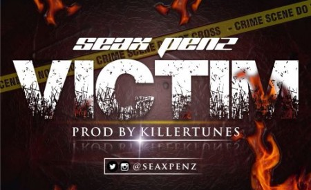 New Music : Seax Penz – Victim (Prod. By Killertunes)