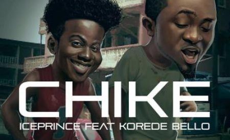 New Music: Ice Prince Ft. Korede Bello – Chike
