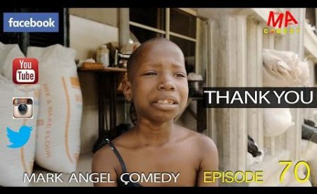 DOWNLOAD COMEDY SKIT: THANK YOU (Mark Angel Comedy)
