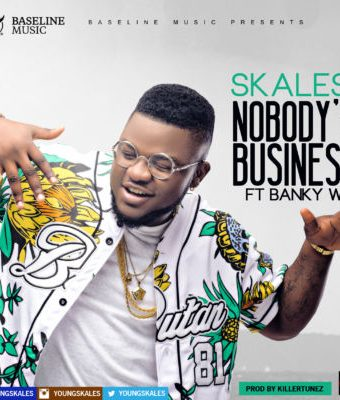 "New Music :  Skales – ""Nobody's Business"" ft. Banky W (Prod. By Killertunes)"