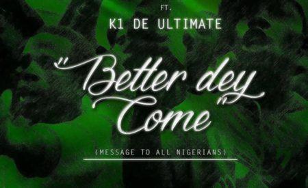 New Music : Base One ft. K1 D Ultimate – Better Dey Come (Prod. Phantom)