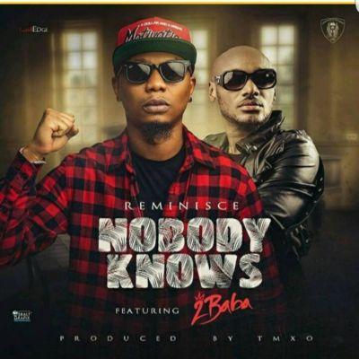 """Reminisce-Nobody-Knows""""-ft.-2Baba-gidibase"""
