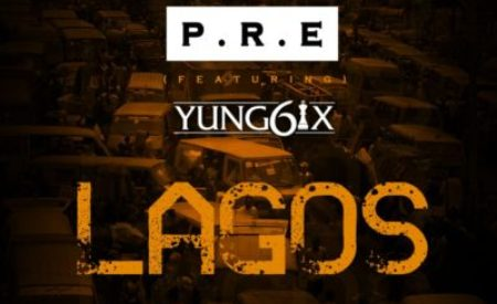 "New Music :  P.R.E – ""Lagos"" ft. Yung6ix"