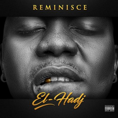 reminisce new album el hadj - gidibase