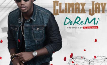 "New Music : Climax Jay – ""Doremi"" (Prod By DJ Coublon)"