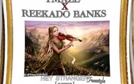 [Music] Tmaze X Reekado Banks – Hey Stranger