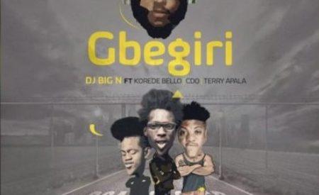 "New Music : DJ Big N – ""Gbegiri"" ft. Korede Bello, CDQ & Terry Apala"