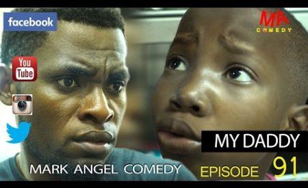 Comedy Skit: Mark Angel Comedy – My Daddy