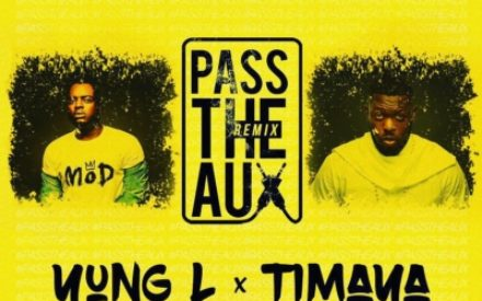 "New Music : Yung L – ""Pass The Aux"" (Remix) ft. Timaya"