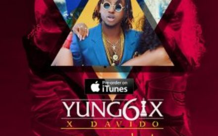 "New Music : Yung6ix – ""Let Me Know"" ft. Davido"