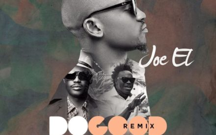 New Music : Joe EL – Do Good (Remix) ft. Sound Sultan & Honorebel