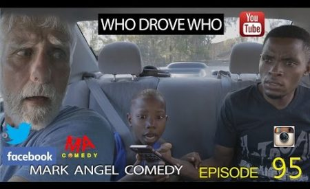 Download Comedy Skit: Who Drove Who (Mark Angel Comedy)