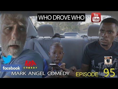 who-drove-who-mark-angel-comedy-gidibase