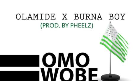 New Music : Olamide ft. Burna Boy – Omo Wobe Anthem (Prod. Pheelz)