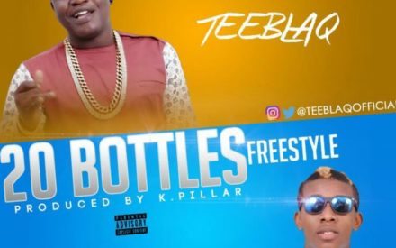 New Music : Teeblaq ft. Small Doctor – 20 Bottles