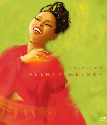 """New Music : Chidinma – """"Plenty Melody"""" (Prod by Mystro)"""