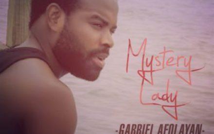"New Music : Gabriel Afolayan – ""Mystery Lady"" (Prod. Geofficialmix)"