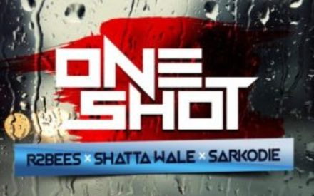 "New Music : R2bees – ""One Shot"" ft. Shatta Wale & Sarkodie (Prod by Killbeatz)"