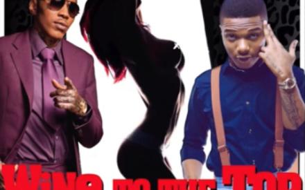 New Music ; Vybz Kartel ft. Wizkid – Wine To The Top