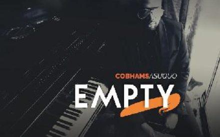 "New Music : Cobhams Asuquo – ""Empty"""