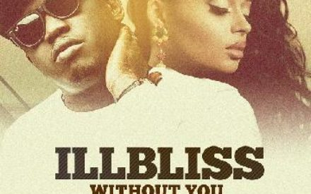 "New Music : iLLbliss – ""Without You"" ft. Lola Rae"