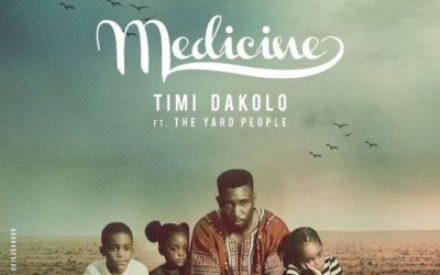 "New Music : Timi Dakolo – ""Medicine"" ft. The Yard People (Prod. by Cobhams)"