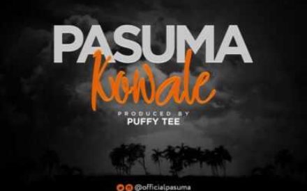 "New Music : Pasuma – ""Kowale"" (Prod. By Puffy Tee)"