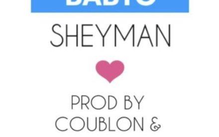 New Music : Sheyman – BabyO (prod. DJ Coublon & Krizbeatz)